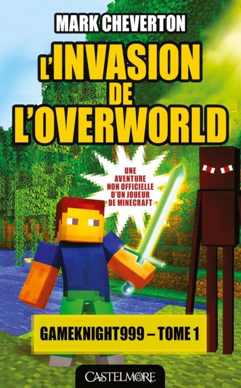 Couverture Gameknight999, tome 1 : L'Invasion de l'Overworld