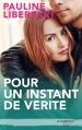 Couverture Pour un instant, tome 1 : Pour un instant de vérité Editions Hachette (Black moon - Romance) 2015