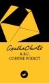 Couverture A.B.C. contre Poirot / ABC contre Poirot Editions du Masque 2011