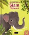 Couverture L'histoire vraie de Siam l'éléphant Editions Nathan 2015