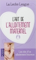 Couverture L'art de l'allaitement maternel Editions Pocket 2012