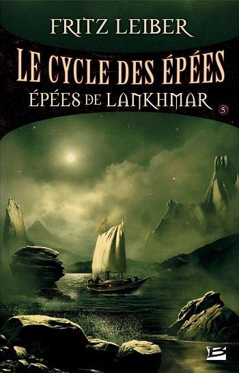 Couverture Le cycle des épées, tome 5 : Epées de Lankhmar