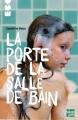 Couverture La porte de la salle de bain Editions Talents Hauts (Ego) 2015