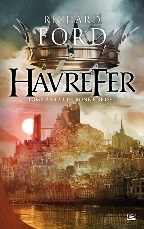 Couverture Havrefer, tome 2 : La Couronne Brisée