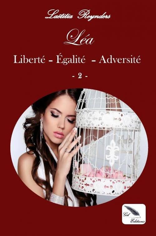 Couverture Prisonnière d'une cage dorée, tome 2 : Léa : Liberté, Egalité, Adversité