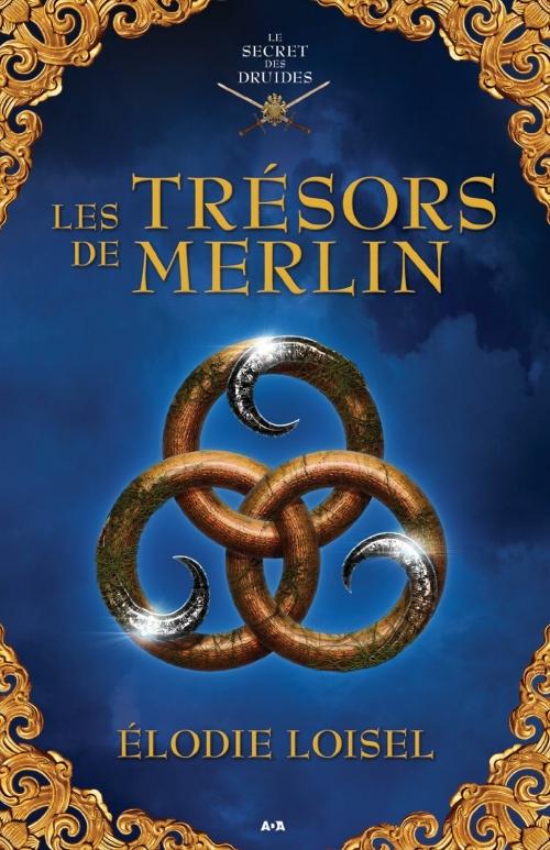 Couverture Le secret des druides, tome 2 : Les trésors de Merlin
