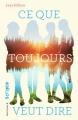 Couverture Ce que toujours veut dire Editions Gallimard  (Scripto) 2015