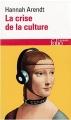 Couverture La crise de la culture Editions Folio  (Essais) 1989