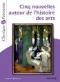 Couverture Cinq Nouvelles autour de l'histoire des arts Editions Magnard 2015