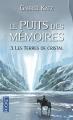 Couverture Le puits des mémoires, tome 3 : Les terres de cristal Editions Pocket (Fantasy) 2015