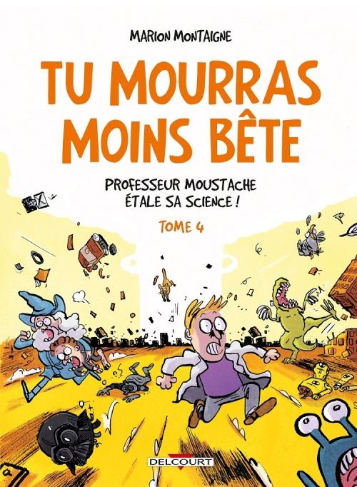 Couverture Tu mourras moins bête, tome 4 : Professeur Moustache étale sa science !