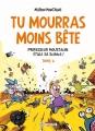 Couverture Tu mourras moins bête, tome 4 : Professeur Moustache étale sa science ! Editions Delcourt 2015
