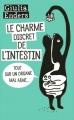 Couverture Le charme discret de l'intestin : Tout sur un organe mal aimé Editions France loisirs 2015