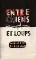 Couverture Entre chiens et loups, tome 1 Editions France Loisirs 2010