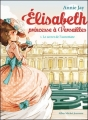 Couverture Élisabeth : Princesse à Versailles, tome 01 : Le secret de l'automate Editions Albin Michel (Jeunesse) 2015