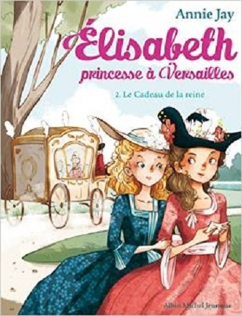 Couverture Élisabeth : Princesse à Versailles, tome 02 : Le cadeau de la reine