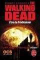 Couverture The walking dead (roman), tome 5 : L'ère du prédicateur Editions Le Livre de Poche 2015