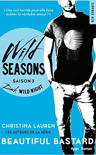 Wild Seasons T3 - Dark wild night - Christina Lauren