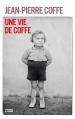 Couverture Une vie de Coffe Editions Stock 2015