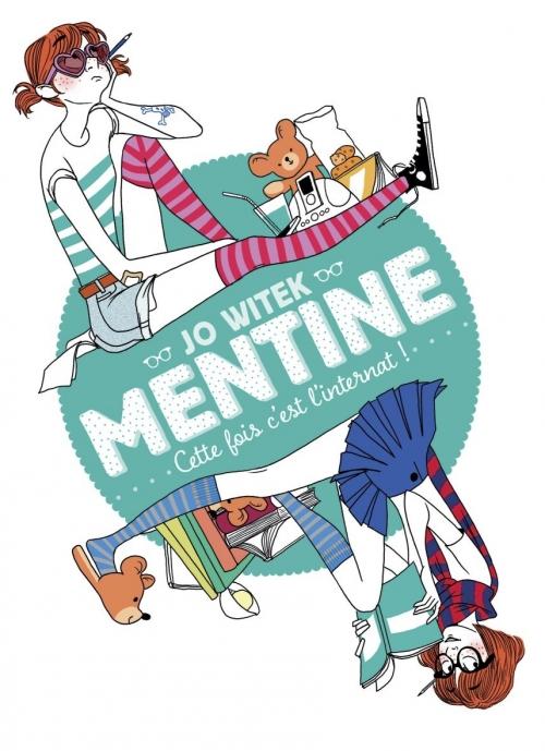 Couverture Mentine, tome 2 : Cette fois c'est l'internat !