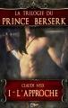 Couverture La trilogie du prince berserk, tome 1 : L'approche Editions CN 2015