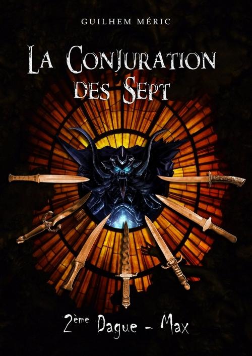 Couverture La Conjuration des Sept, tome 1, partie 2 : Deuxième Dague, Max
