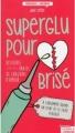 Couverture Superglu pour coeur brisé Editions La Boîte à Pandore (Témoignage & document) 2015