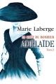 Couverture Le Goût du bonheur, tome 2 : Adélaïde Editions Boréal 2001