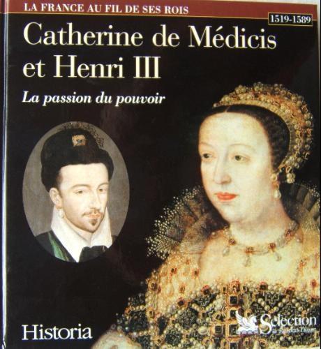 Couverture Catherine de Médicis et Henri III : La passion du pouvoir