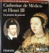 Couverture Catherine de Médicis et Henri III : La passion du pouvoir Editions Sélection du Reader's digest (La France au fil de ses rois) 2000