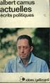 Couverture Actuelles : Ecrits politiques Editions Gallimard  (Idées) 1950