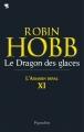 Couverture L'assassin royal, tome 11 : Le dragon des glaces Editions Pygmalion 2011