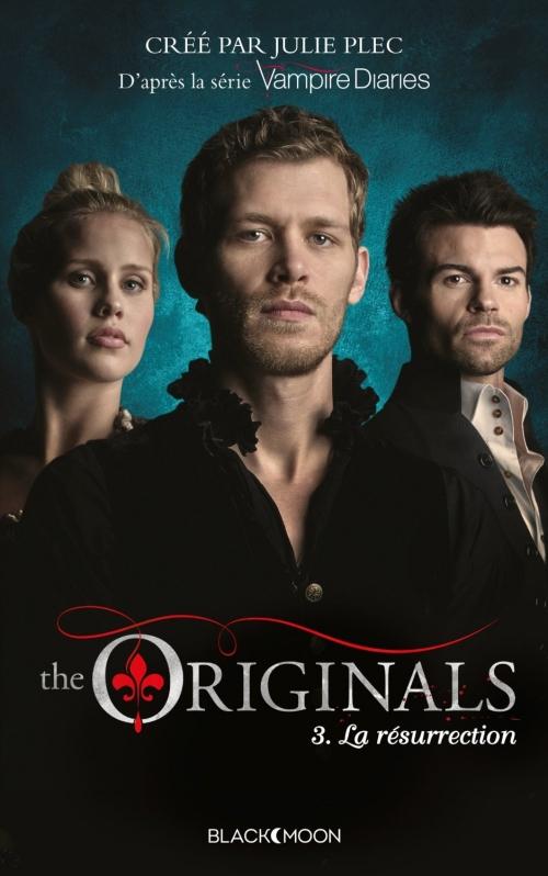 Couverture The Originals, tome 3 : La Résurrection