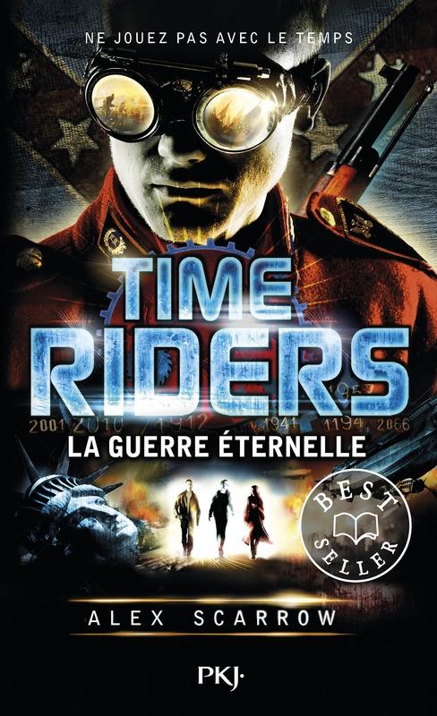 Couverture Time riders, tome 4 : La guerre éternelle