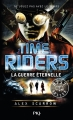 Couverture Time riders, tome 4 : La guerre éternelle Editions Pocket (Jeunesse - Best seller) 2015