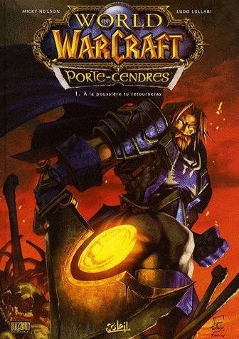 Couverture World of Warcraft : Porte-Cendres, tome 1 : A la poussière tu retourneras