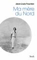 Couverture Ma mère du nord Editions Stock (La Bleue) 2015