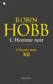Couverture L'Assassin royal, tome 12 : L'Homme noir Editions Pygmalion 2011