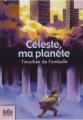 Couverture Céleste, ma planète Editions Folio  (Junior) 2009
