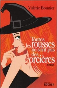 Toutes les rousses ne sont pas des sorcières de Valérie Bonnier