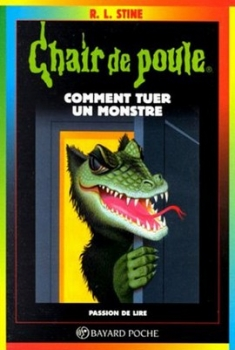 Couverture Comment se débarrasser d'un monstre / Comment tuer un monstre
