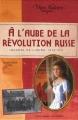 Couverture A l'aube de la révolution russe : Journal de Liouba, 1916-1917 Editions Gallimard  (Jeunesse - Mon histoire) 2007