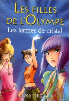 Couverture Les Filles de l'Olympe, tome 1 : Les Larmes de Cristal
