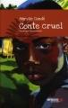 Couverture Conte cruel Editions Mémoire d'encrier (L'arbre du voyageur) 2009