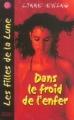 Couverture Les Filles de la Lune, tome 2 : Dans le froid de l'enfer Editions du Rocher 2004