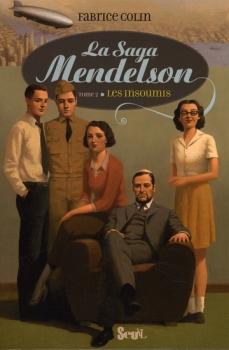 Couverture La Saga Mendelson, tome 2 : Les Insoumis