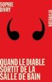 Couverture Quand le diable sortit de la salle de bain Editions Noir sur Blanc (Notabilia) 2015