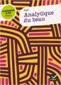 Couverture Analytique du beau Editions Hatier (Classiques & cie - Philosophie / Philo) 2012