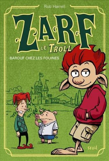 Couverture Zarf le troll : Barouf chez les fouines