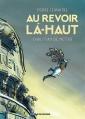 Couverture Au revoir là-haut (BD) Editions Rue de Sèvres 2015